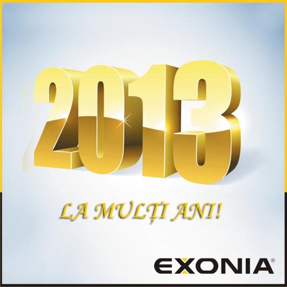 Exonia Holding ureaza La Multi Ani pentru anul 2013